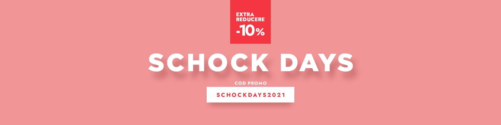 SCHOCK Days - Extra reducere -10%